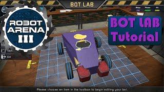 Robot Arena 3: Bot Lab Tutorial
