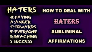 Repeat youtube video How To Deal With HATERS & Negative People - Subliminal Affirmations Recording