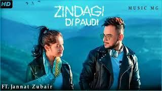 Zindagi Di Paudi Full Mp3 Song | Milind Gaba | Zannat Zubir | Full Mp3 Song.