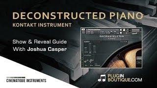Deconstructed Piano Kontakt Instrument by Cinematique Instruments - Show Reveal
