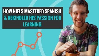 Learning Spanish Conversation: How Niels Mastered Spanish & Rekindled His Passion For Learning
