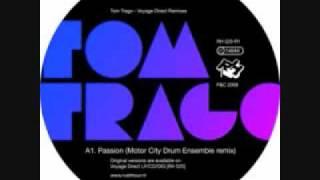 Tom Trago - Passion (Motor city drum ensemble remix)