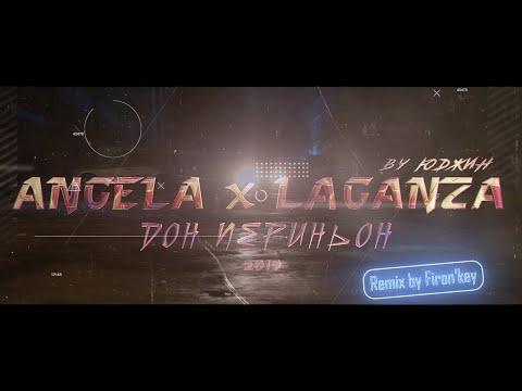 Смотреть клип Angela Ft. Laganza - Дон Периньон | Firon'key Remix