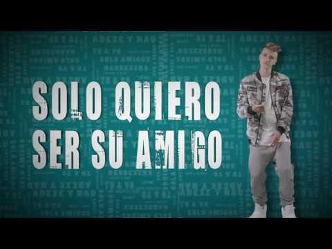 Sólo Amigos   Adexe & Nau Letra   From YouTube