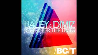 Baley & Dimiz - Remember The Times (Original Mix)