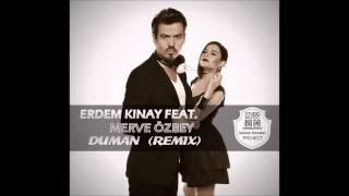 Erdem Kınay feat Merve Özbey-Duman(ReMiX)
