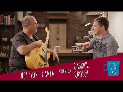 Um Café Lá em Casa com Gabriel Grossi e Nelson Faria