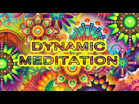 Dynamic Meditation / 1 hour / 5 Phases / Modern Music