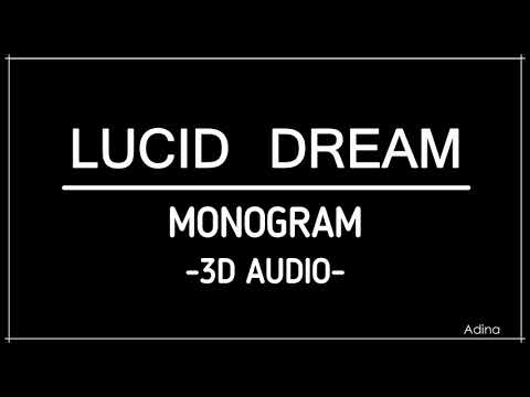 LUCID DREAM - MONOGRAM (3D Audio) [While You Were Sleeping OST]