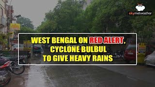 West Bengal on Red alert, cyclone bulbul ton give heavy rains
