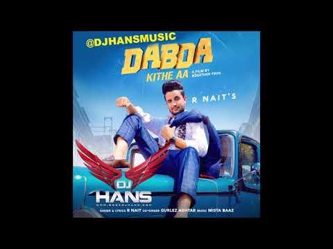 Dabda Kithe Aa  R Nait  Dj Hans  Remix