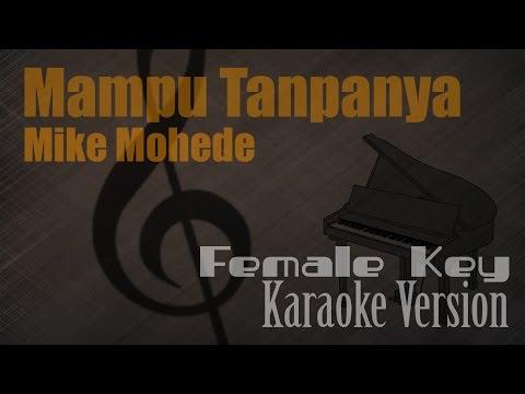 Mike Mohede - Mampu Tanpanya (Female Key) Karaoke Version   Ayjeeme Channel