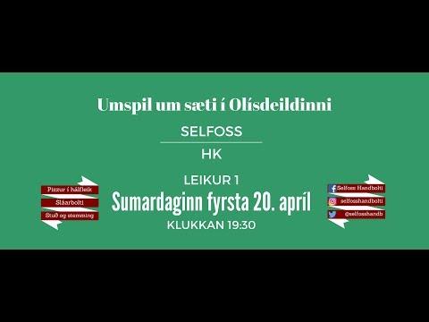 Selfoss Tv (Selfoss-HK) mfl kvk Umspil um sæti í Olísdeildinni leikur 1. 20.4.17 kl.19:30