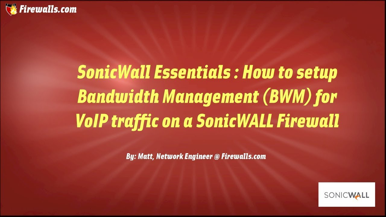 SonicWall Essentials : How to Setup Bandwidth Management for VoIP Traffic  on a SonicWall Firewall