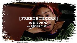 FREETHINKERS Interview   Ravyn Lenae