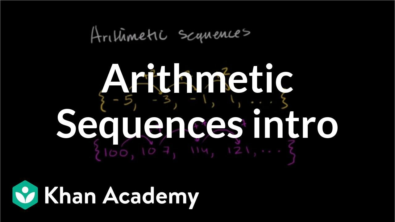 hight resolution of Intro to arithmetic sequences   Algebra (video)   Khan Academy