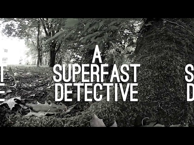 A Superfast Detective