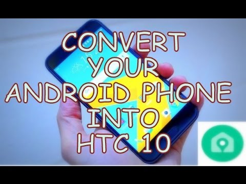 convert any android phone into htc 10 htc sense home youtube. Black Bedroom Furniture Sets. Home Design Ideas