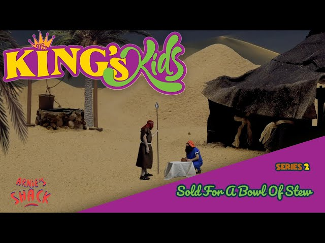 Sold for a Bowl of Stew – The King's Kids S02E11