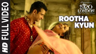 Rootha Kyun Full Song | 1920 LONDON | Sharman Joshi, Meera Chopra | Shaarib, Toshi | Mohit Chauhan thumbnail