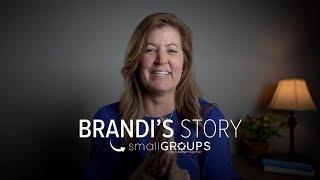 Brandi's Story | Small Groups