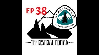 The Terrestrial Nomad Podcast Episode 38: Pacific Crest Trail (PCT 2015)