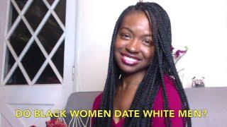 Do Black Women Like White Men? - Dating Advice - Ask Chauntel