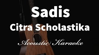SADIS - CITRA SCHOLASTICA - Acoustic Karaoke