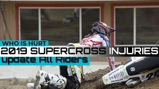 2019 Supercross Injury Update all Riders   Reed   Anderson   Stewart   Plessinger