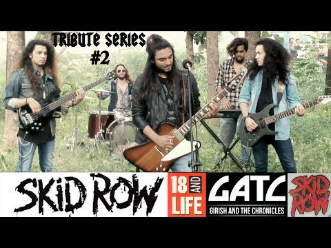 GATC  18 and Life epic Tribute Skid Row