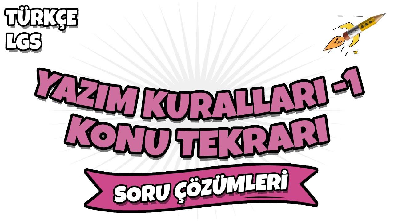 LGS 2021 Türkçe - Yazım Kuralları Konu Tekrarı Soru Çözümleri 1