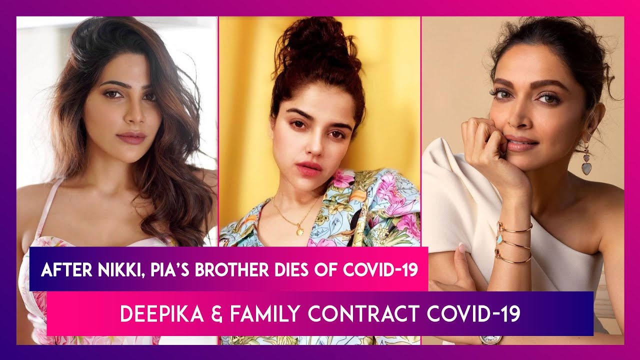 Download After Nikki Tamboli, Pia Bajpiee's Brother Dies Of Covid-19; Deepika Padukone & Family Test Positive