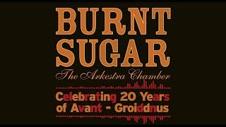 Burnt Sugar the Arkestra Chamber - January 31, 2019 - Brooklyn Museum