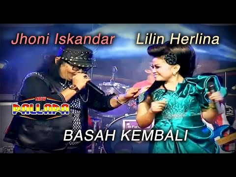 Jhoni Iskandar - Basah Kembali Feat Lilin Herlina - New Pallapa [Official]