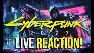 Cyberpunk 2077 E3 Trailer LIVE Reaction!