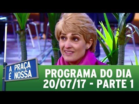 A Praça É Nossa (20/07/17) - Parte 1