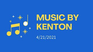 Music by Kenton | April 21, 2021 | Canonsburg UP Church