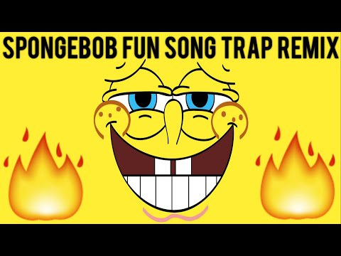 Spongebob Fun Song Trap Remix (prod. by DJ Suede)