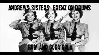 Andrews Sisters featuring Frenz on Drums: Rum and Coca Cola