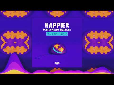 Marshmello ft. Bastille - Happier (SQUIRM Electro House Official Remix)