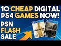 10 CHEAP Digital PS4 Games UNDER $10 NOW! (PSN FLASH SALE)