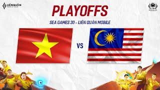 VIỆT NAM vs MALAYSIA - BÁN KẾT - SEA GAMES 30- Garena Liên Quân Mobile