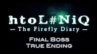 htoL#NiQ —The Firefly Diary— Final Boss & True Ending