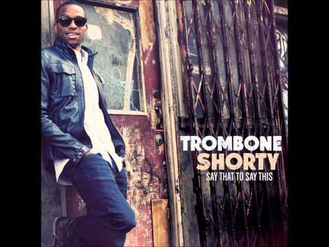 Trombone Shorty- Be My Lady
