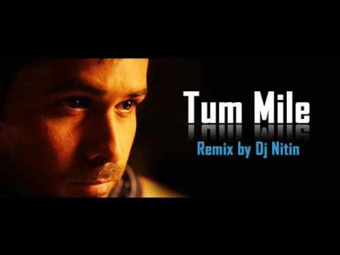 Tum Mile Remix { Dj Nitin }