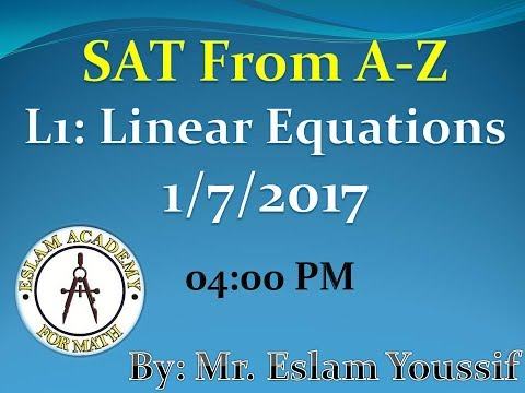 Lesson 1: Linear Equations (Online SAT Course) 1/7/2017 04:00 Online