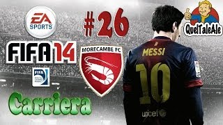 Fifa 14 - PS4 - Gameplay ITA - CARRIERA #26 - Il Morecambe in Streaming TWITCH 14/06/2014