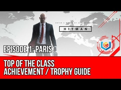 Hitman - Top of the Class Achievement / Trophy Guide