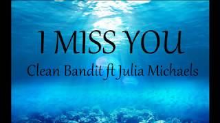 Video [ Lyrics + Vietsub ] Clean Bandit - I miss you ( ft Julia Michaels ) download MP3, 3GP, MP4, WEBM, AVI, FLV Maret 2018