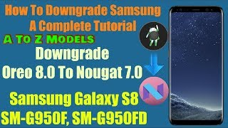 Downgrade Samsung Firmware Complete Tutorial With Odin